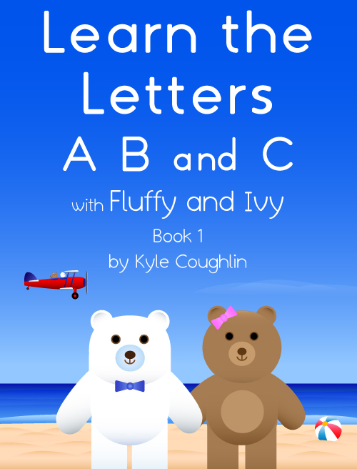 Learning Letters with Fluffy and Ivy, Book 1: A, B, and C
