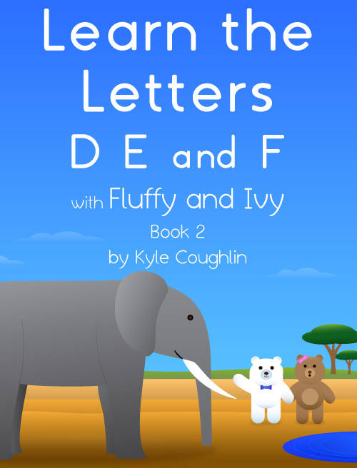 Learning Letters with Fluffy and Ivy, Book 2: D, E, and F